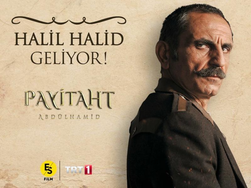 Payitaht Abdülhamid dizinde Halil Halid karakteri.jpg