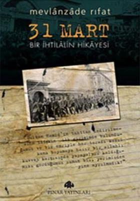 Mevlanzade'niin kitabının kapağı-31 Mart-Bir İntilalın Hikâyesi .jpg