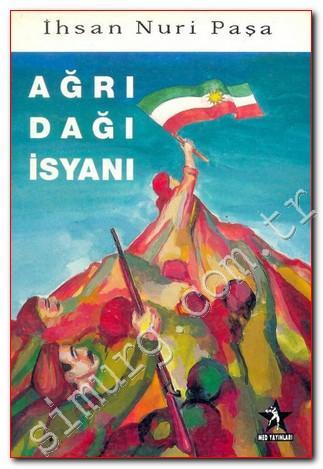 Ağrı Dağı İsyanı'nın başkomutanı  General İhsan Nuri Paşa'nın kitabının kapağı.jpg