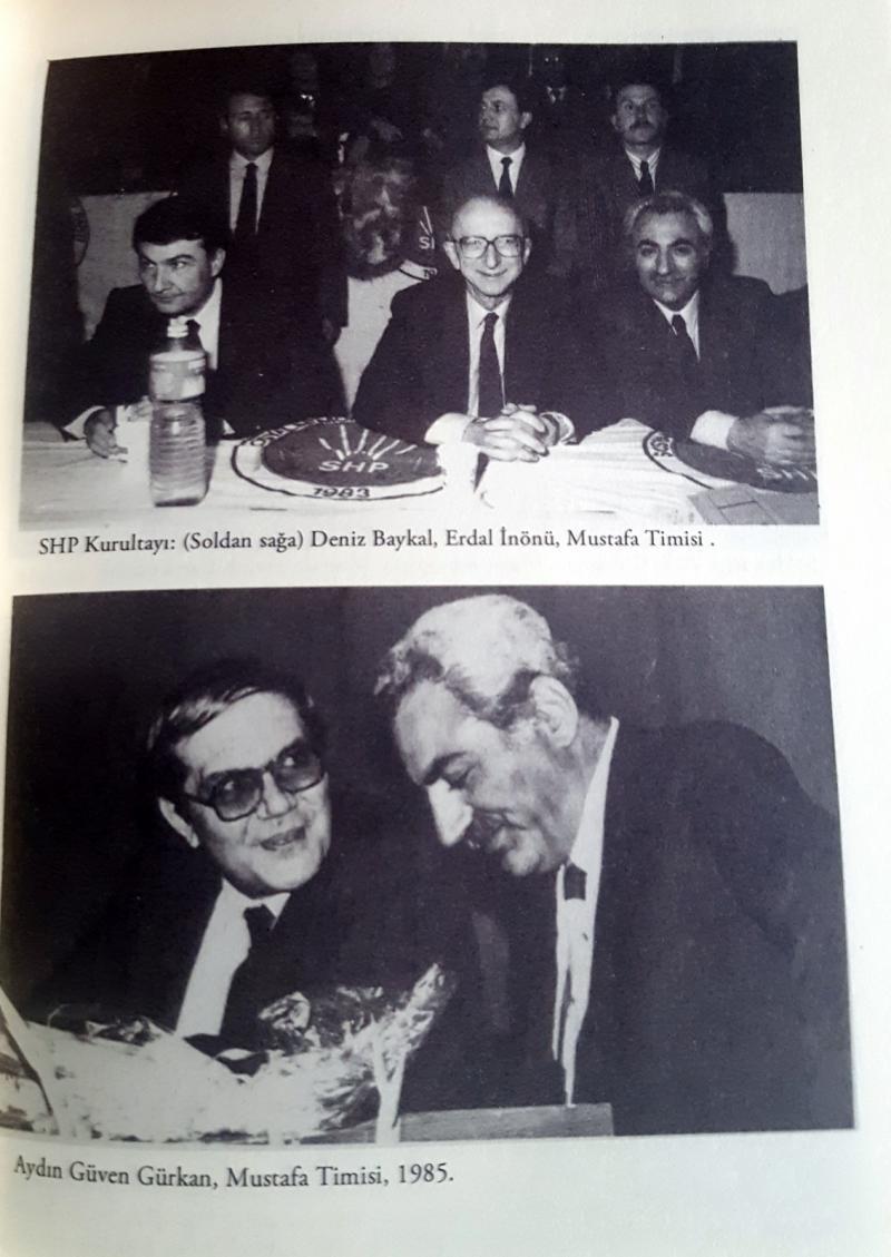 Timisi-Erdal İnönü ve Deniz Baykal  ile SHP Kurultayı'nda. 1985'te ise  Aydın Güven Gürkan ile  bir  fotoğrafı. .jpg
