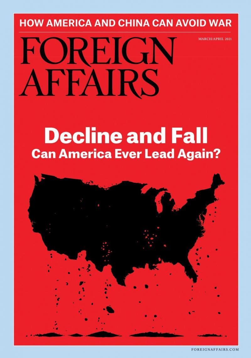 Foreign Affairs dergisinin Amerika'nın dünyadaki rolü hakkındaki araştırmasını gösteren kapağı -Kayma ve Çöküş-.jpg