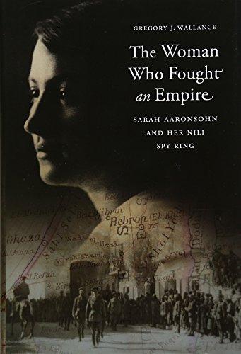 Gregory J. Walance'ın İngilizce kitabının adı dikkat çekici (İmparatorlukla Savaşan Kadın- Sara Aaronsohn ve Onun Casus Halkası) .jpg