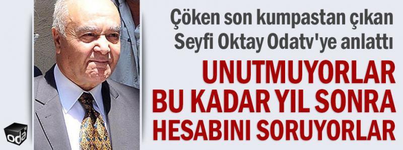 Seyfi Oktay, Gülenci tezgahı Ergenekon Operasyonunu yorumluyor- Unutmuyorlar. Bu kadar yıl sonra hesabını soruyorlar-001.jpg