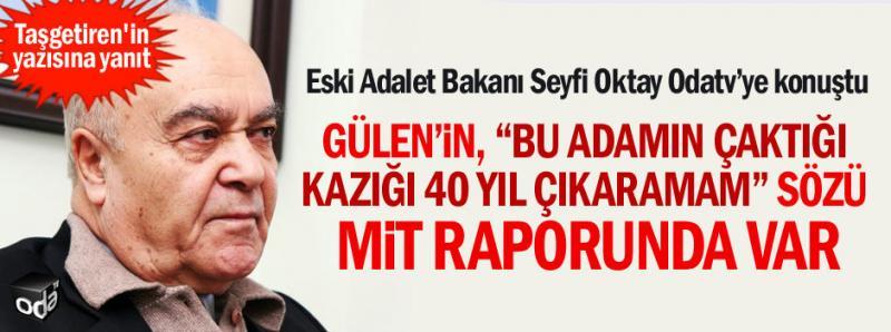 Seyfi Oktay'ın bakanlığı sırasında Gülenci kadro sızmalarına karşı aldığı önlem, F. Gülen'i çok kızdırmıştı.Kaynak-ODATV .jpg