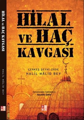 Halil Halid Bey kitabı, Hilal ve Haç Kavgası, .jpg