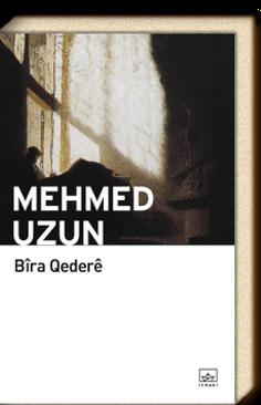 Mehmet Uzun'un Bîra Qederê isimli kitabı.png