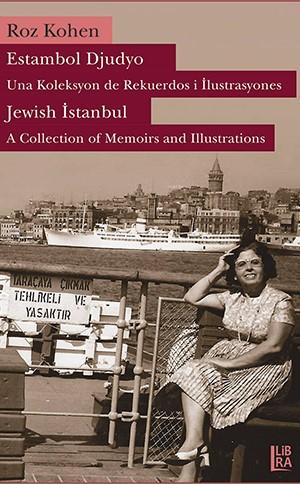 Estambol Djudyo Una Koleksyon de Rekuerdos i İlustrasyones Jewish Istanbul A Collection of Memoirs and Illustrations.jpg