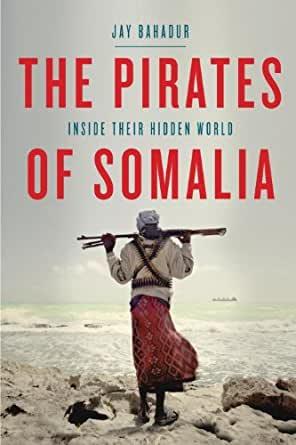 The Pirates of Somalia Inside Their Hidden World.jpg