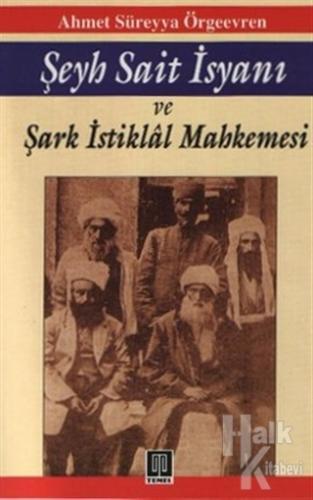 Şeyh Sait İsyanı ve Şark İstiklal Mahkemesi.jpg