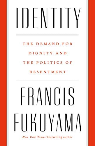 Identity The Demand for Dignity and the Politics of Resentmen.jpg